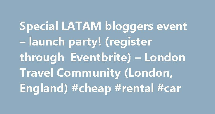 Special LATAM bloggers event – launch party! (register through Eventbrite) – London Travel Community (London, England) #cheap #rental #car http://travel.remmont.com/special-latam-bloggers-event-launch-party-register-through-eventbrite-london-travel-community-london-england-cheap-rental-car/  #london travel # Special LATAM bloggers event – launch party! (register through Eventbrite) 5 days ago 7:00 PM Traverse Events are putting on a very special event with LAN and TAM companies part of LATAM…