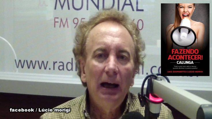 Livre Arbitrio,Expansão da Consciência.Lucio Morigi,Radio Mundial,31-08-...