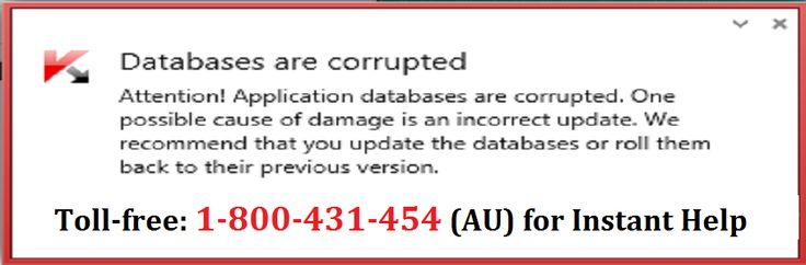 The customers who are not aware as how to fix Kaspersky corrupted databases they are informed that they can contact 1-800-431-454 the Kaspersky Antivirus Support team who are best in solving these problems.