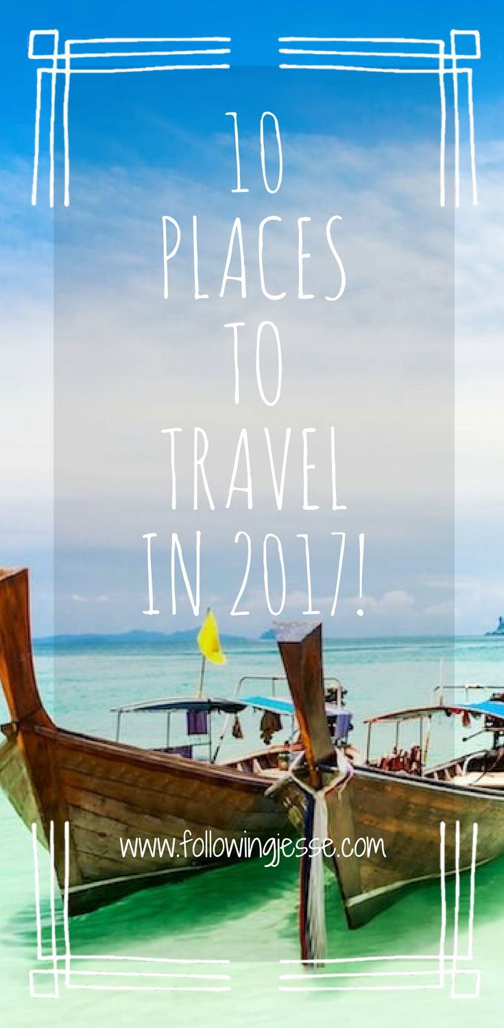 Where should you travel to this year? Check out the most beautiful places in the world and where your next destinations should be in 2017!