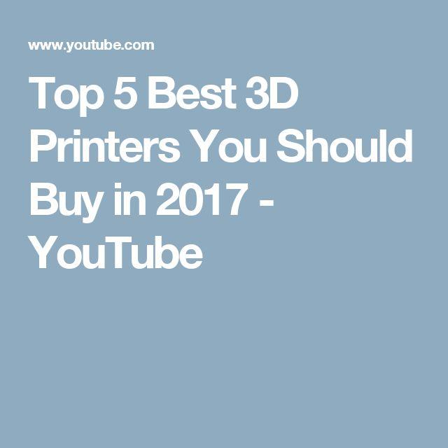 Top 5  Best 3D Printers  You Should Buy in 2017 - YouTube