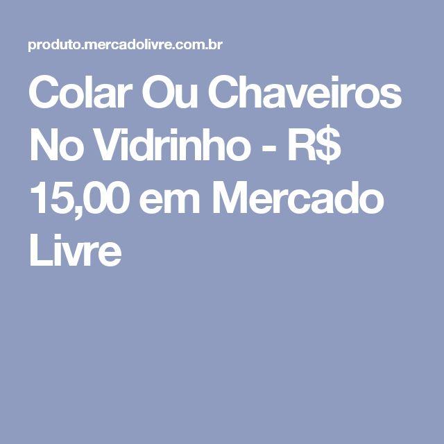 Colar Ou Chaveiros No Vidrinho - R$ 15,00 em Mercado Livre