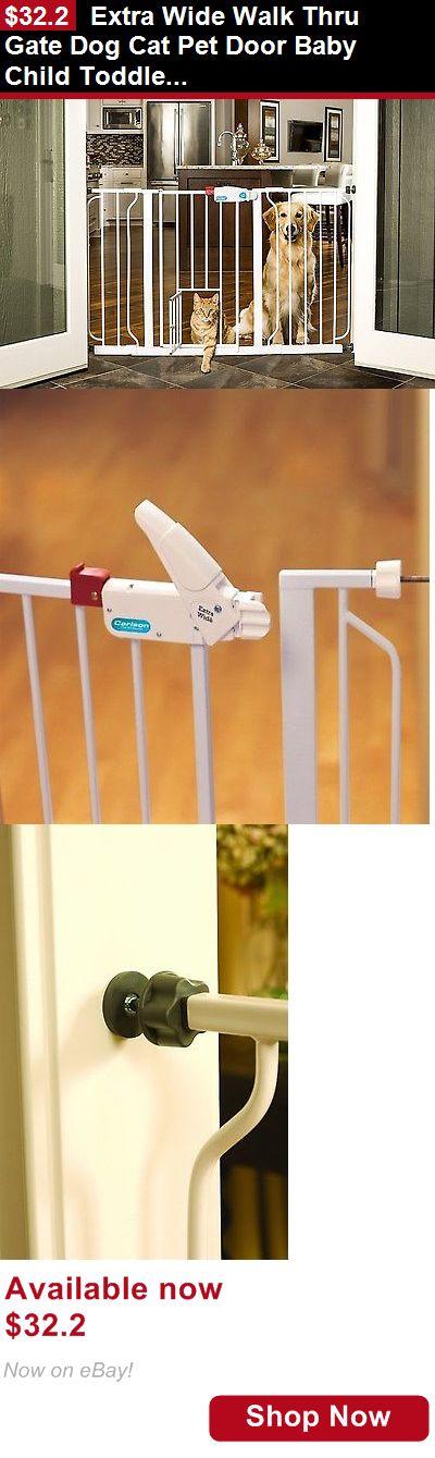 Baby Safety Gates: Extra Wide Walk Thru Gate Dog Cat Pet Door Baby Child Toddler Safety Steel White BUY IT NOW ONLY: $32.2