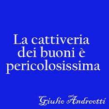 La cattiveria dei buoni - Giulio Andreotti