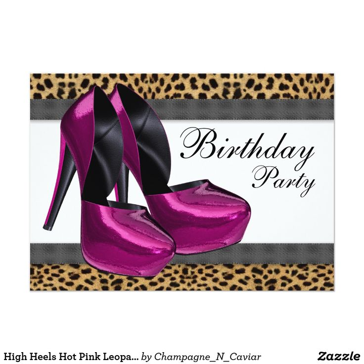 """High Heels Hot Pink Leopard Birthday Party Card Elegant hot pink high heel shoes woman's leopard birthday party invitation template. This pretty hot pink leopard party invitation is easily customized for your event by simply choosing the """"Customize it!"""" button to begin adding your event details, font style, font size & color, and wording. Please note - all of the stickers, cards and invitation designs you will find on Zazzle are printed graphics with no actual jewels, bows, raised, embossed…"""