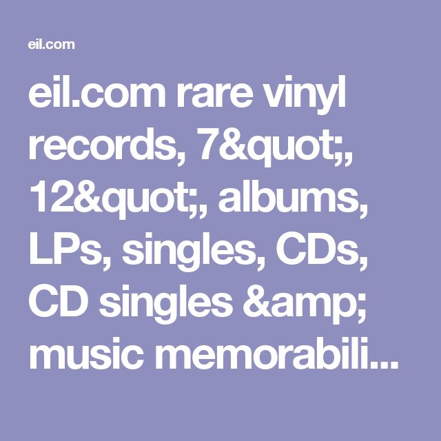 """eil.com rare vinyl records, 7"""", 12"""",  albums, LPs, singles, CDs, CD singles & music memorabilia including imports, new, collectable, promo, vintage, withdrawn & deleted at esprit. We buy & sell record collections"""