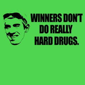 Winners Don't Do Really Hard Drugs Shirt: ...and to think, he could have been something. He could have been a contender. #AATC