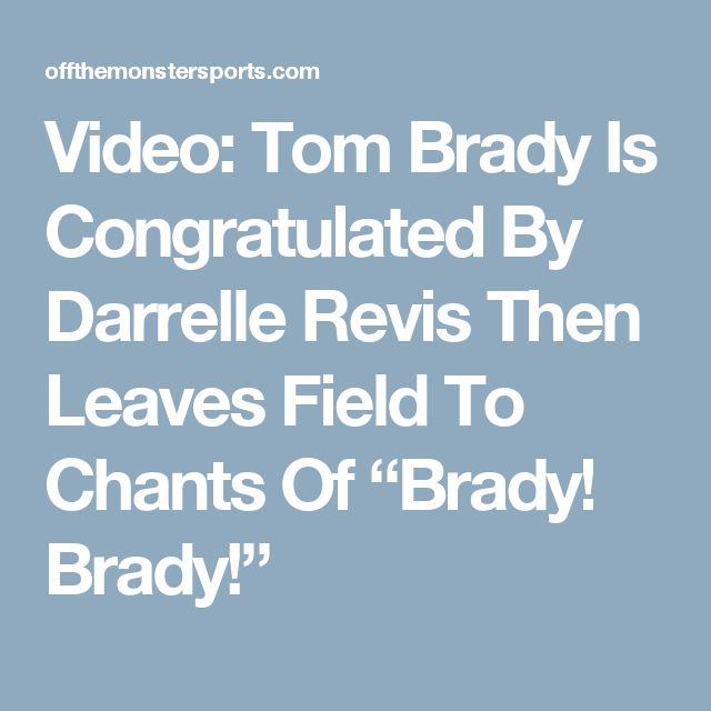 """Video: Tom Brady Is Congratulated By Darrelle Revis Then Leaves Field To Chants Of """"Brady! Brady!"""""""