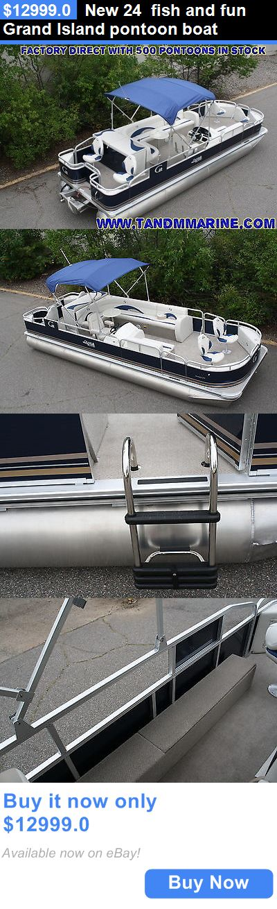 boats: New 24 Fish And Fun Grand Island Pontoon Boat BUY IT NOW ONLY: $12999.0