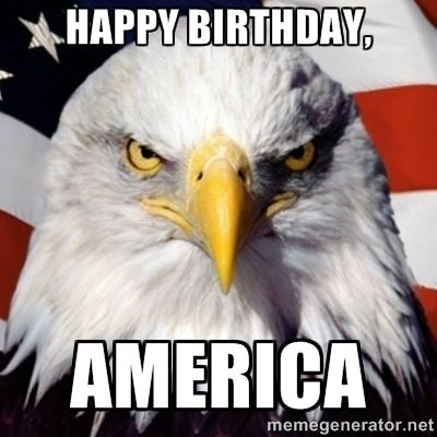 happy birthday, america - patriotic american eagle | Meme Generator