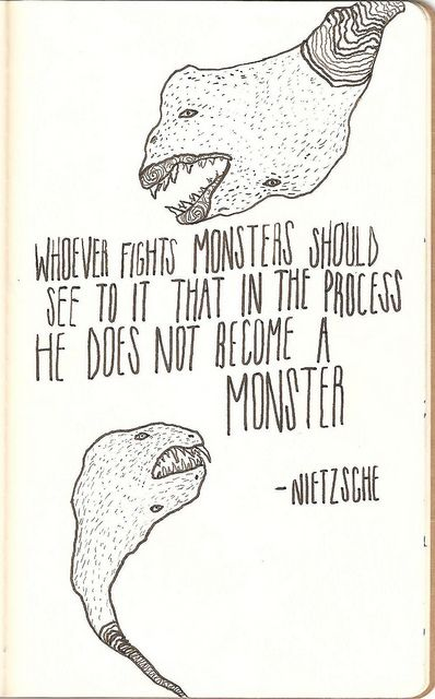 Nietzche quote............to sum it up tread lightly