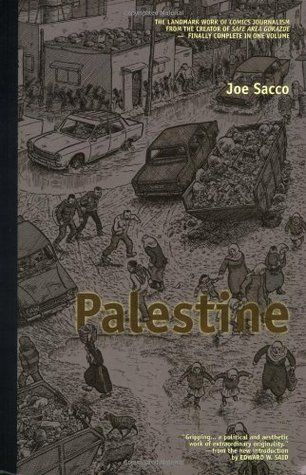 5*. Joe Sacco spends 2 months in Gaza and the West Bank. A disquieting and upsetting account.