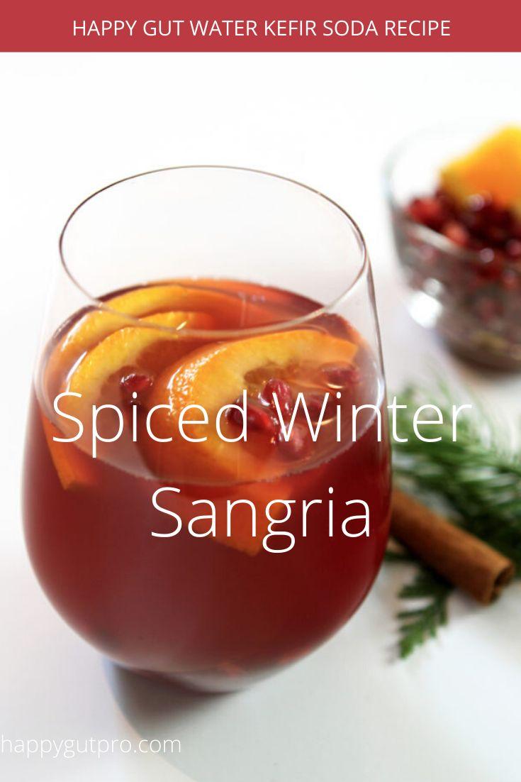 Spiced Winter Water Kefir Sangria Recipe In 2020 Sangria Recipes Water Kefir Soda Recipe