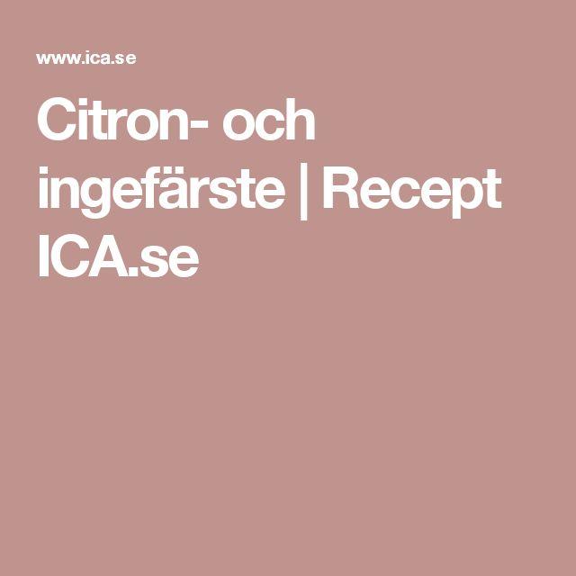 Citron- och ingefärste | Recept ICA.se