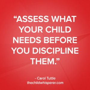 """""""Assess what your child needs before you discipline them."""" –Carol Tuttle, The Child Whisperer Show #thechildwhisperer #parentingquote"""