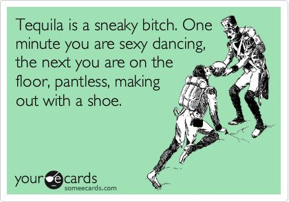 tequila: Quotes, Truth, So True, Funny Stuff, Humor, Ecards, Things, E Cards