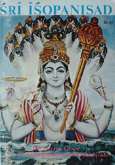 Sri Isopanisad es el más corto de los Upanishad, uno de los textos revelados del Hinduismo.  En la imagen aparece Mahavishnu, el aspecto de Vishnu que representa lo Absoluto.
