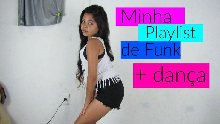 MINHA PLAYLIST DE FUNK + DANÇA