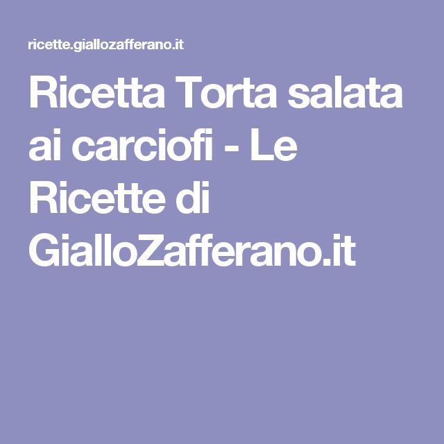 Ricetta Torta salata ai carciofi - Le Ricette di GialloZafferano.it