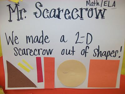 2-D shapes in math, so they connected their math lesson with scarecrows for fall.
