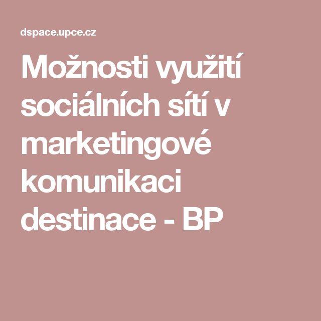 Možnosti využití sociálních sítí v marketingové komunikaci destinace - BP
