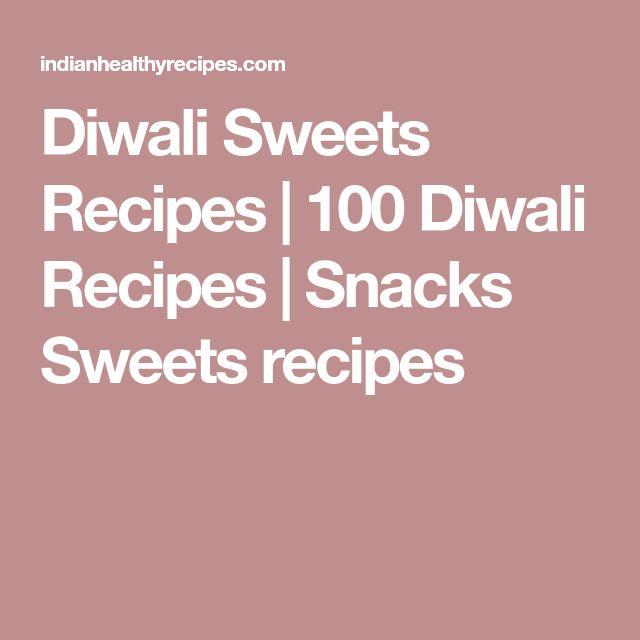 Diwali Sweets Recipes   100 Diwali Recipes   Snacks Sweets recipes