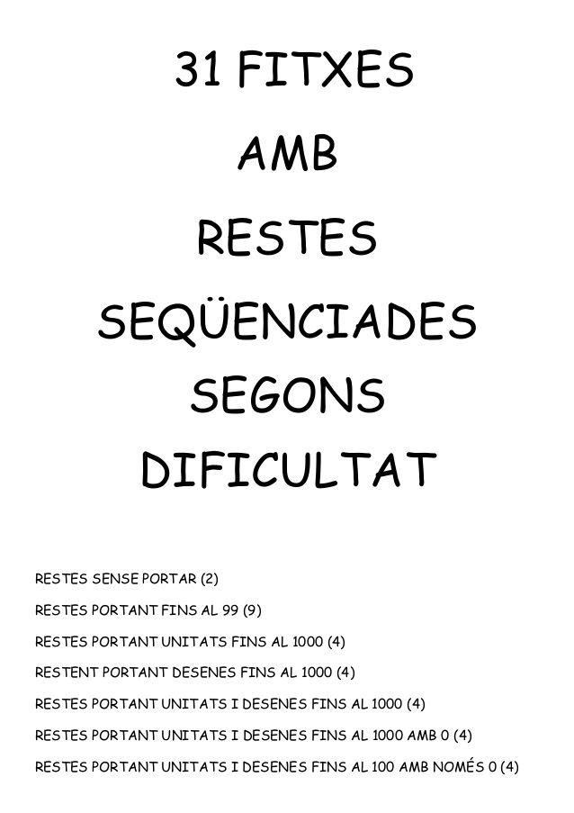 31 FITXES AMB RESTES SEQÜENCIADES SEGONS DIFICULTAT RESTES SENSE PORTAR (2) RESTES PORTANT FINS AL 99 (9) RESTES PORTANT U...