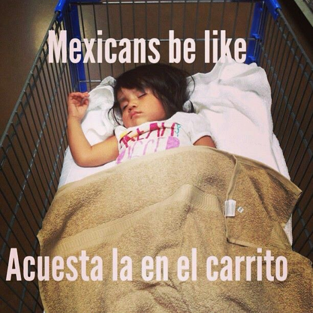 Mexicans be like...I did this to my son!