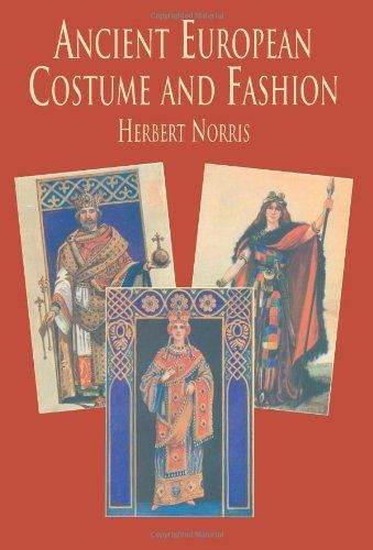 Ancient European Costume and Fashion (Dover Fashion and Costumes) by Herbert Norris, http://www.amazon.com/dp/0486407233/ref=cm_sw_r_pi_dp_kWMXqb0SK86K8