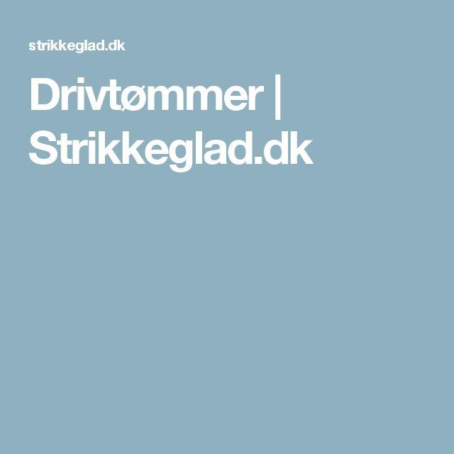 Drivtømmer | Strikkeglad.dk