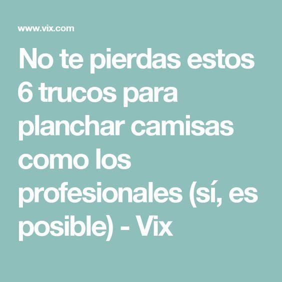 No te pierdas estos 6 trucos para planchar camisas como los profesionales (sí, es posible) - Vix
