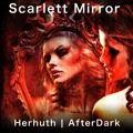 Scarlett Mirror - Herhuth   AfterDark (Original)