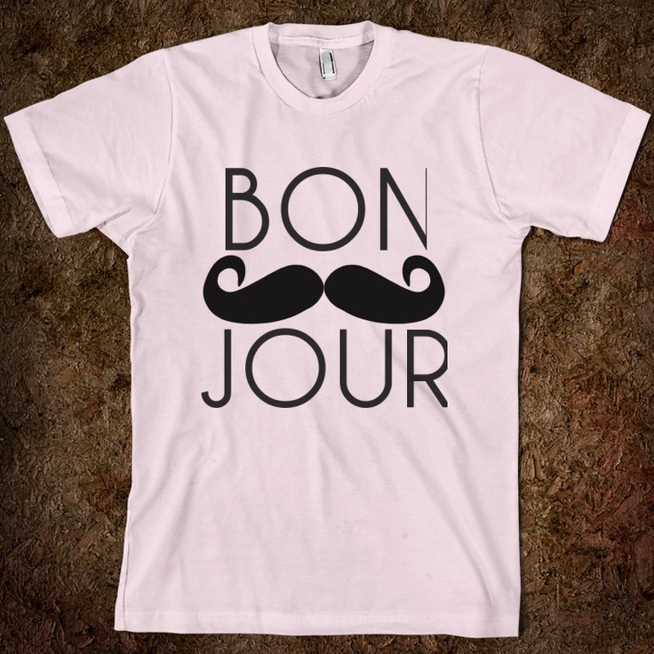 mustache shirt bonjour. I need this.