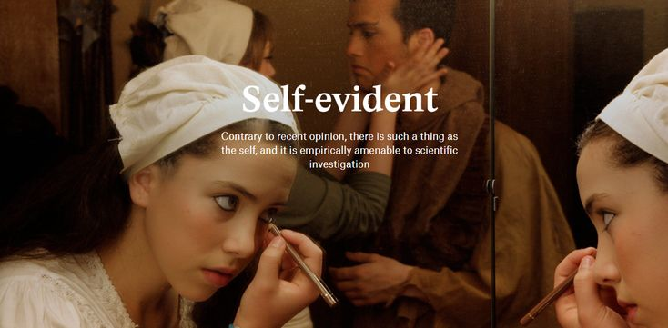 Self-evident Contrary to recent opinion, there is such a thing as the self, and it is empirically amenable to scientific investigation