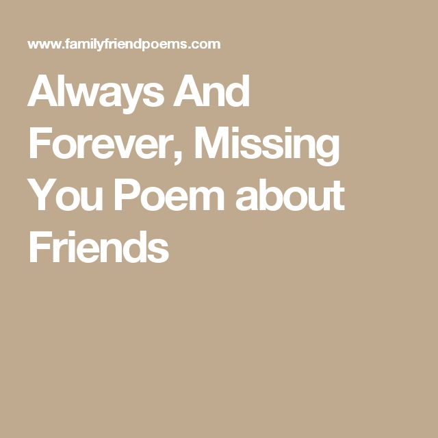 Always And Forever, Missing You Poem about Friends