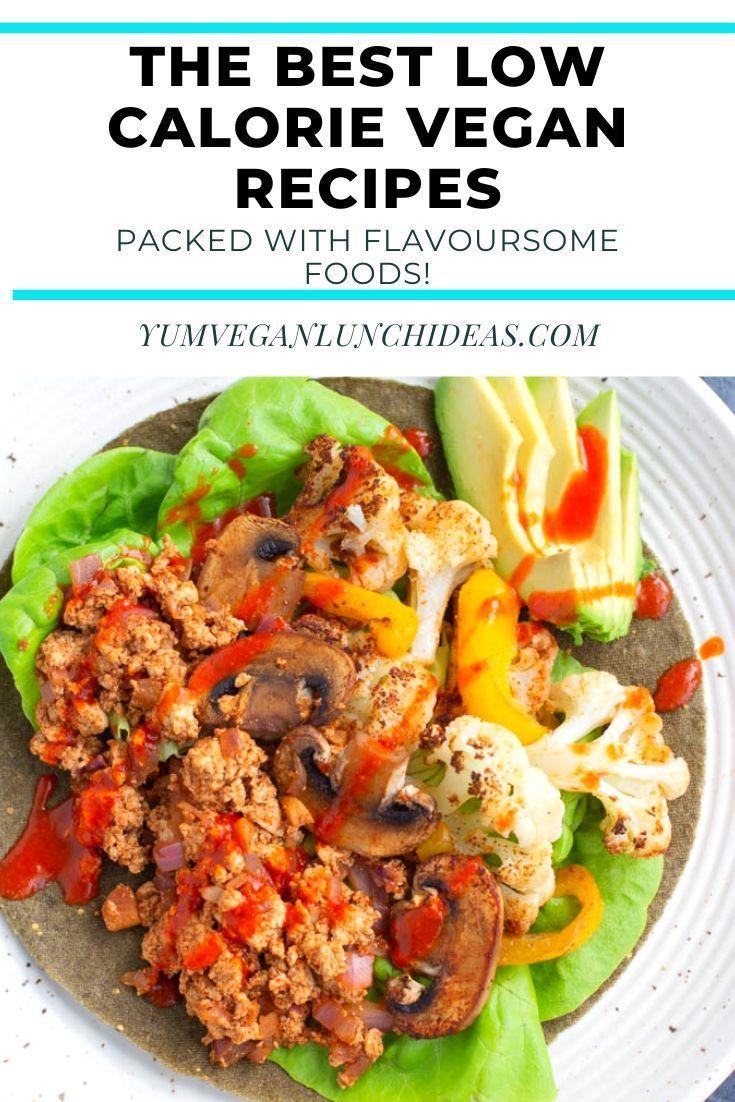 26 Amazing Low Calorie Vegan Plant Based Recipes In 2020 Low Calorie Vegan Low Calorie Vegan Meals Easy Vegan Soup