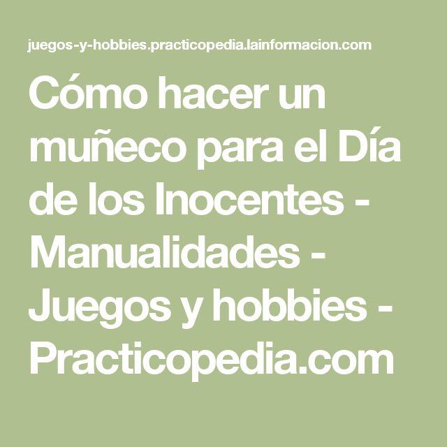 Cómo hacer un muñeco para el Día de los Inocentes - Manualidades - Juegos y hobbies - Practicopedia.com