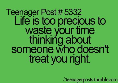 Don't waste your time.: Teen Truths, Teenage Postslol, Trueee True, Funny, Relatableteenag Postslol, Posts 5332, Relate Posts, Random Pin, Teenager Posts