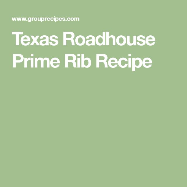 Texas Roadhouse Prime Rib Recipe