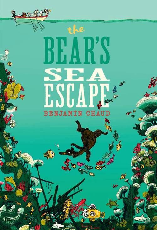 The Bear's Sea Escape -Benjamin Chaud