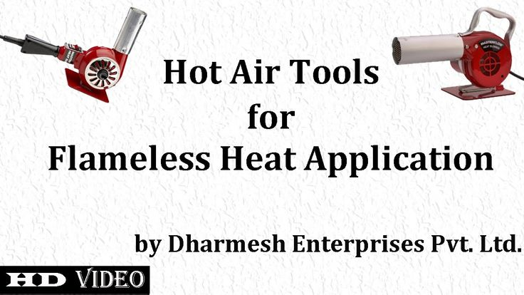 Hot Air Tools for Flameless Heat Applications