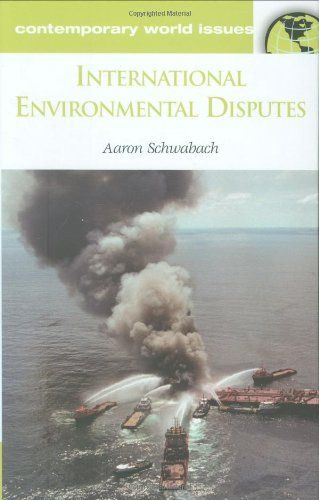 International Environmental Disputes: A Reference Handbook (Contemporary World Issues) by Aaron Schwabach. Save 10 Off!. $49.45. 341 pages. Publisher: ABC-CLIO (December 13, 2005). Author: Aaron Schwabach