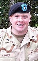 Army Sgt. Jeffrey R. Shaver  Died May 12, 2004 Serving During Operation Iraqi Freedom  26, of Maple Valley, Wash.; assigned to the 1st Battalion, 161st Infantry, Army National Guard, Spokane, Wash.; killed May 12 when his convoy vehicle hit an improvised explosive device in Baghdad.
