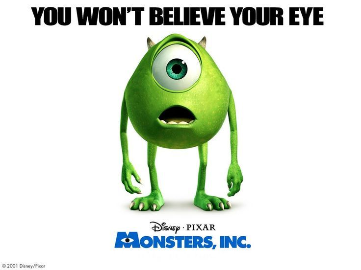Monster, Inc.  (2001) The professional scarers of Monsters Inc. sneak into kids' bedrooms at night to elicit screams that they convert into energy to run their world. Life is fine for top scarer Sulley until a little girl accidentally finds her way into the monster world. Cast: John Goodman, Billy Crystal, Mary Gibbs, Steve Buscemi, James Coburn...13a