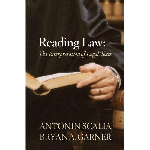 Reading Law The Interpretation Of Legal Texts Ebook
