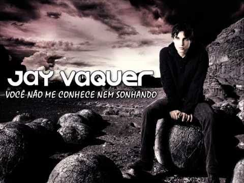Jay Vaquer - Você Não Me Conhece Nem Sonhanho