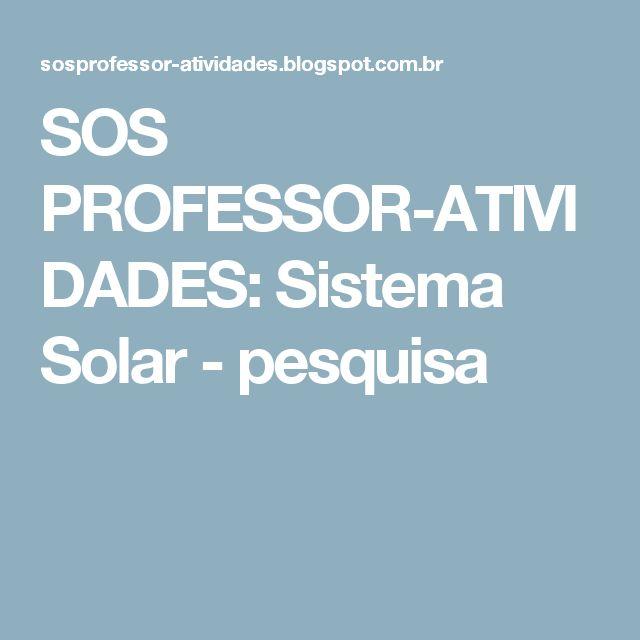 SOS PROFESSOR-ATIVIDADES: Sistema Solar - pesquisa