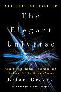 The Elegant Universe: Superstrings, Hidden Dimensions, and the Quest for the Ultimate Theory by Brian Greene - Powell's Books