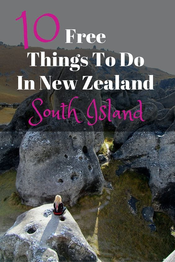 The 10 Best Free Things To Do In New Zealand: South Island - FreeYourMindTravel