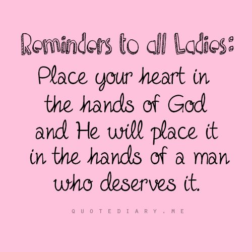 to all the ladies: Reminder, Inspiration, Quotes, Trust God, Faith, Hands, True, Lady, Places